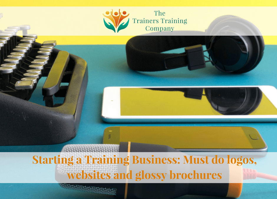 Starting a Training Business: Do this before logos, websites and glossy brochures