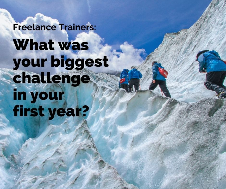 Image asking 'Freelance trainers: What was your biggest challenge in your first year?'