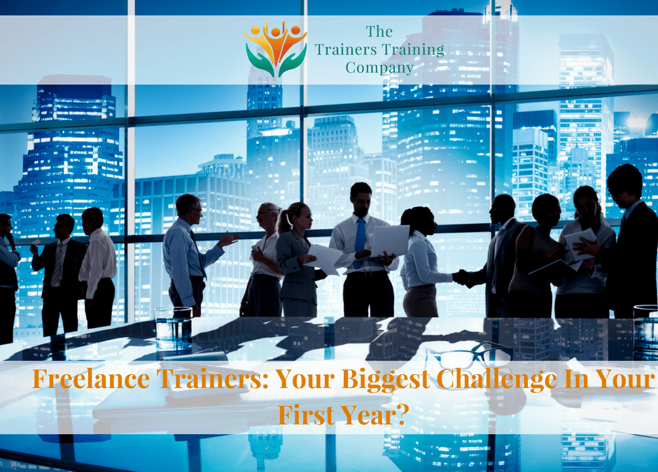 Freelance Trainers: Your Biggest Challenge In Your First Year?