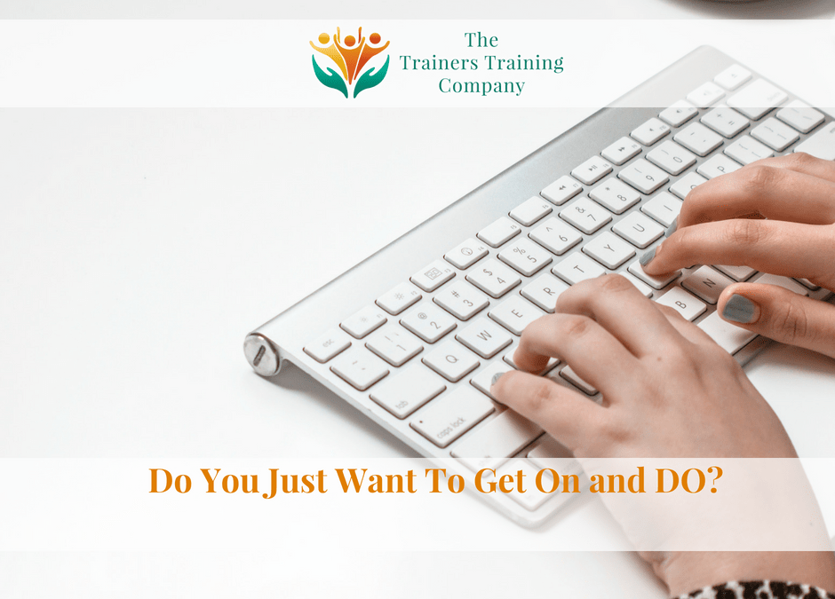Launching a training business: Do you just want to get on and DO?