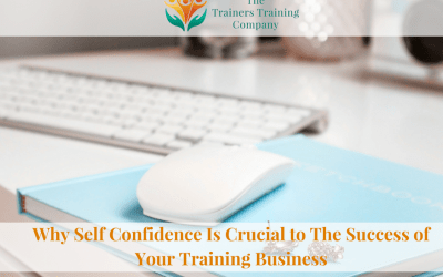 Why Self Confidence Is Crucial to The Success of Your Training Business