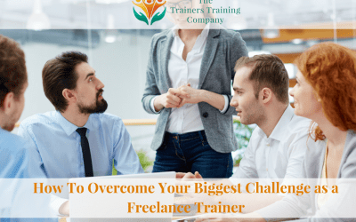 How To Overcome Your Biggest Challenge as a Freelance Trainer