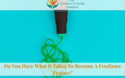 Do You Have What It Takes To Become A Freelance Trainer?