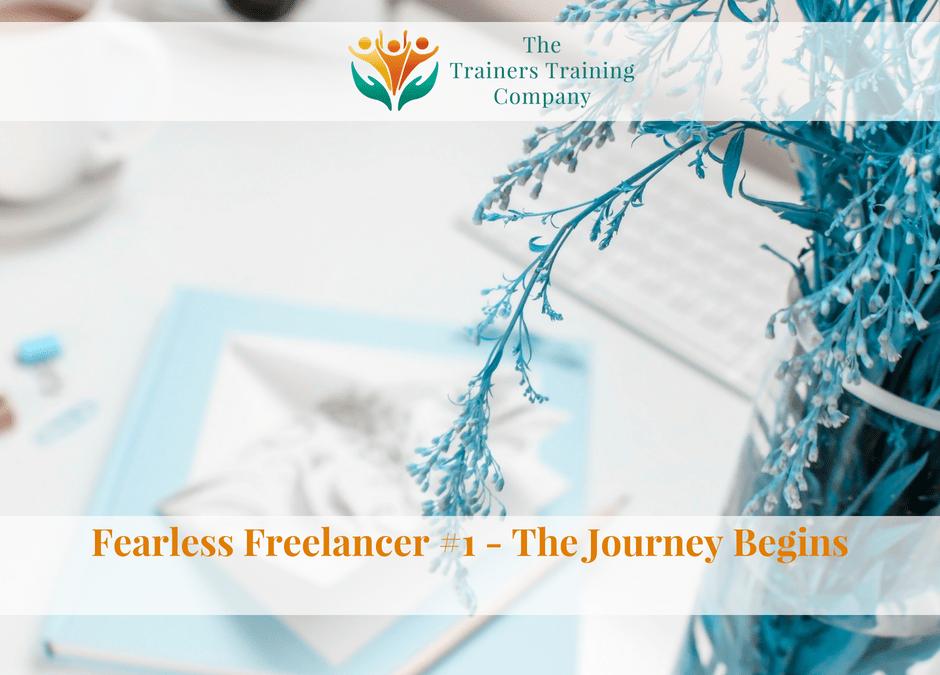 Fearless Freelancer #1 – The Journey Begins