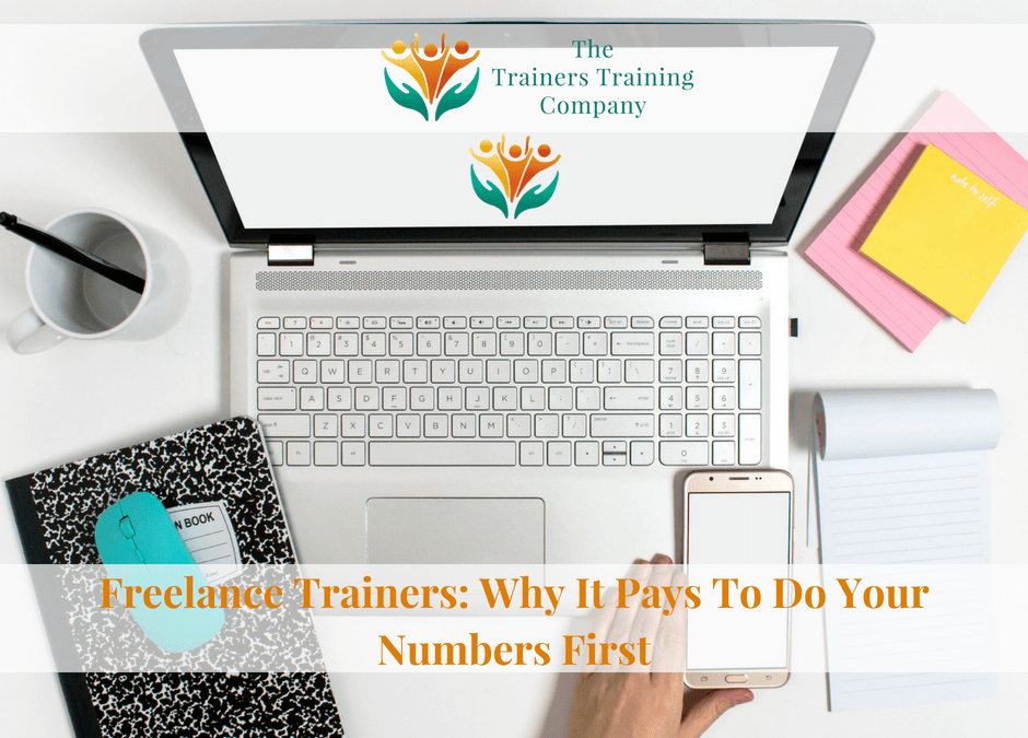 Freelance Trainers: Why It Pays To Do Your Numbers First