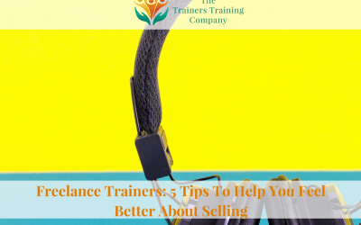 Freelance Trainers: 5 Tips To Help You Feel Better About Selling