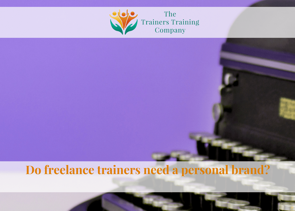 Do freelance trainers need a personal brand?