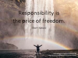 Responsibility is the price of freedom quote