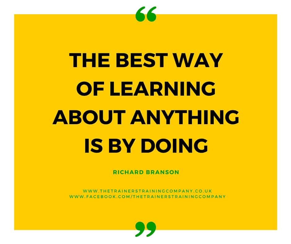 The best way of learning about anything is by doing quote