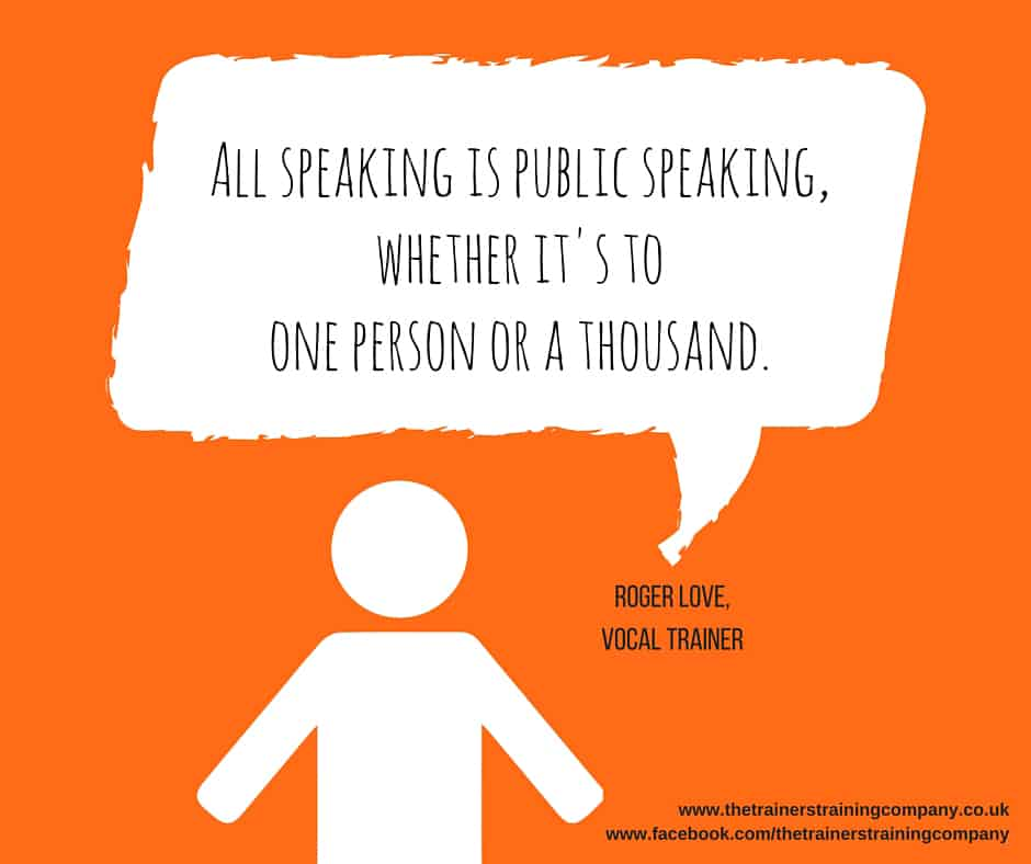 All speaking is public speaking, whether it's to one person or a thousand. Quote by Roger Love