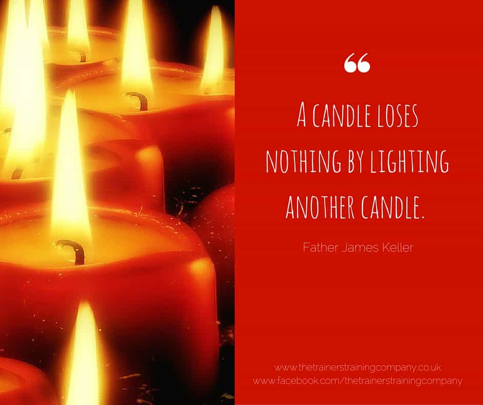 Quote: A candle loses nothing by lighting another candle