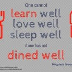 To learn well dine well quote