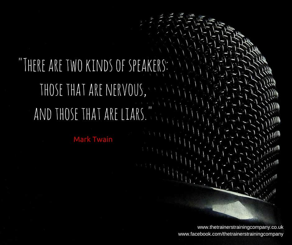 There are two kinds of speakers: Those that are nervous, and those that are liars. Mark Twain quote.