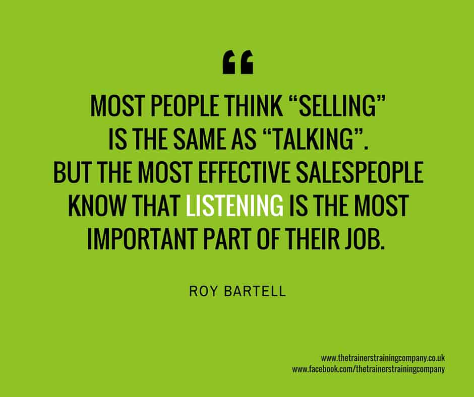 Quote about listening being the most important part of selling.