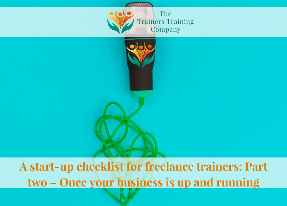 A start-up checklist for freelance trainers: Part two – Once your business is up and running