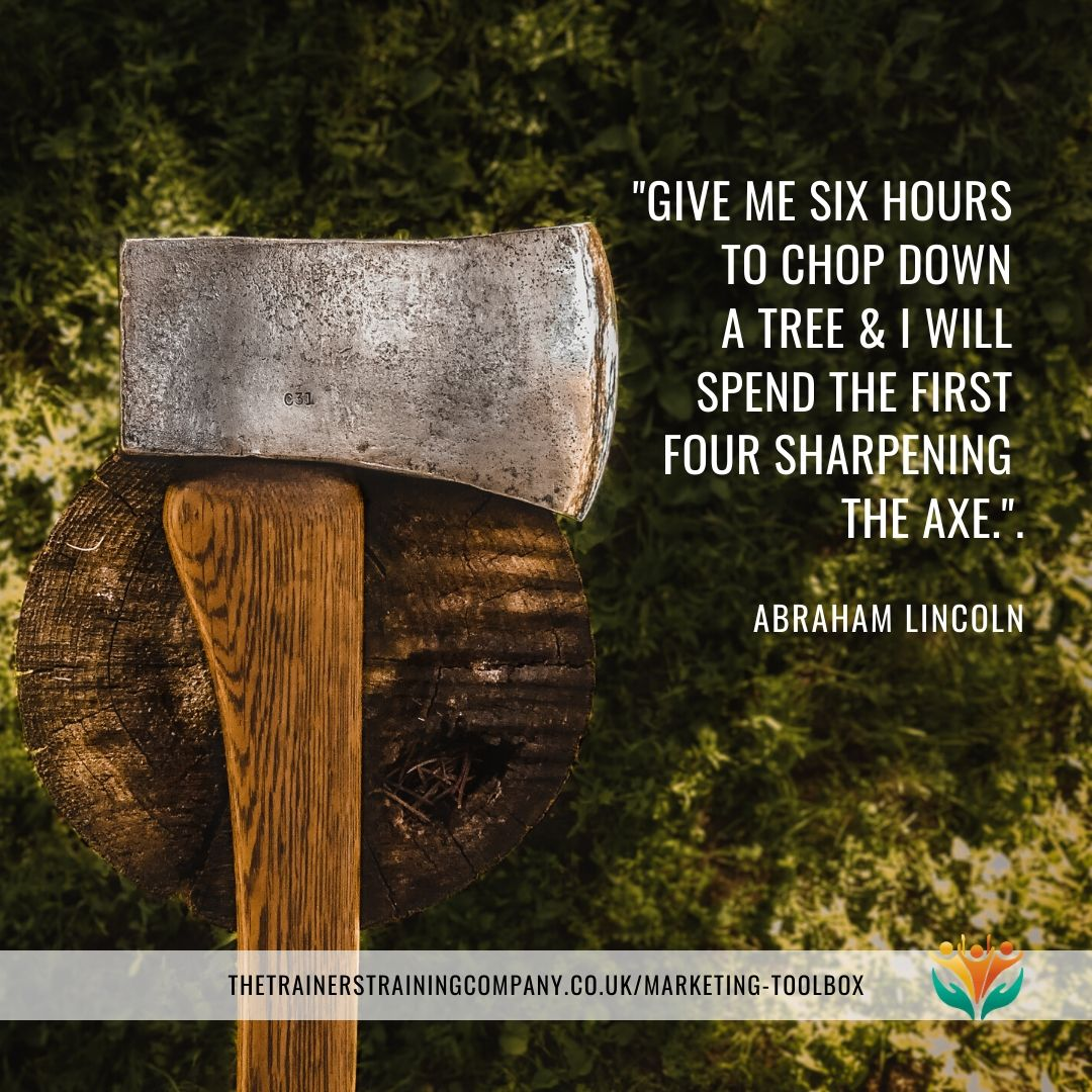 """Give me six hours to chop down a tree & I will spend four sharpening the axe."" Quote by Abraham Lincoln"