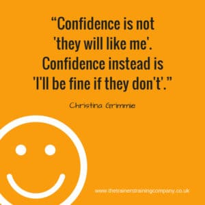 Confidence is not 'they will like me'. Confidence instead is 'I'll be fine if they don't'. Quote by Christina Grimmie