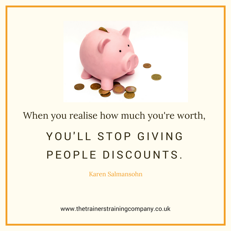 When you realise how much you're worth, you'll stop giving people discounts. Quote by Karen Salmansohn about how to charge what you're worth