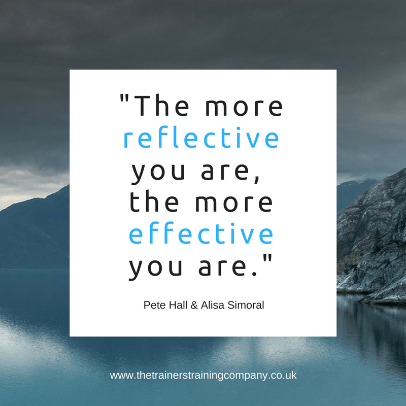 """The more reflective you are, the more effective you are."" Quote by Hall & Simoral"