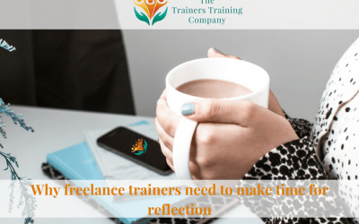 Reflective practice: Why freelance trainers need to make time for it too