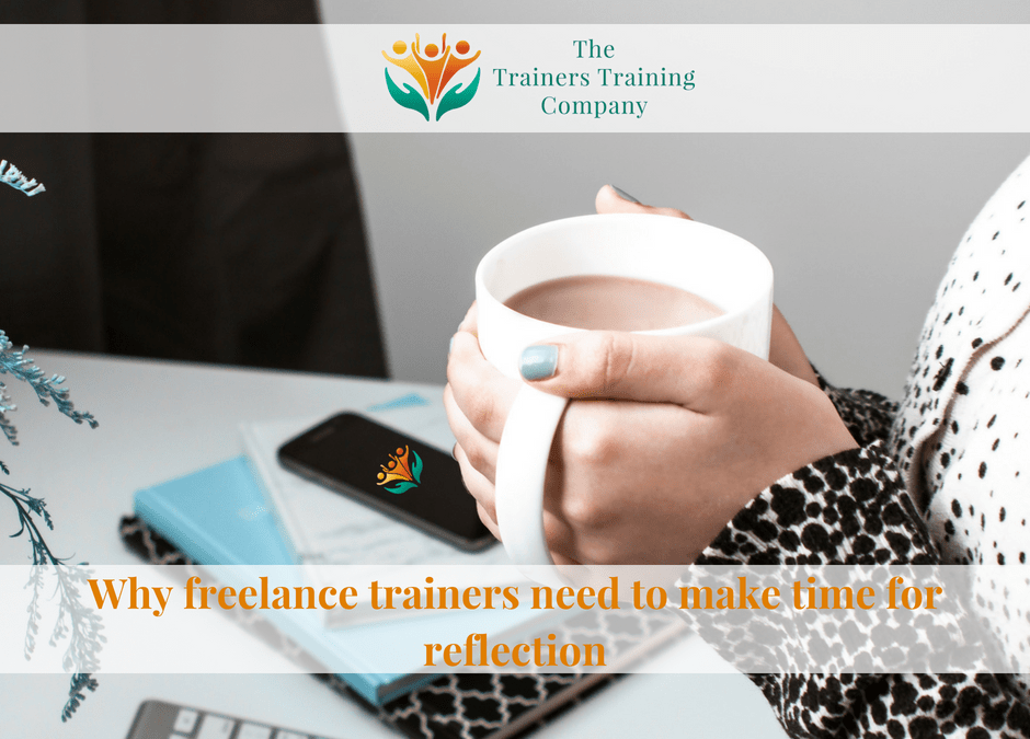 Why freelance trainers need to make time for reflection