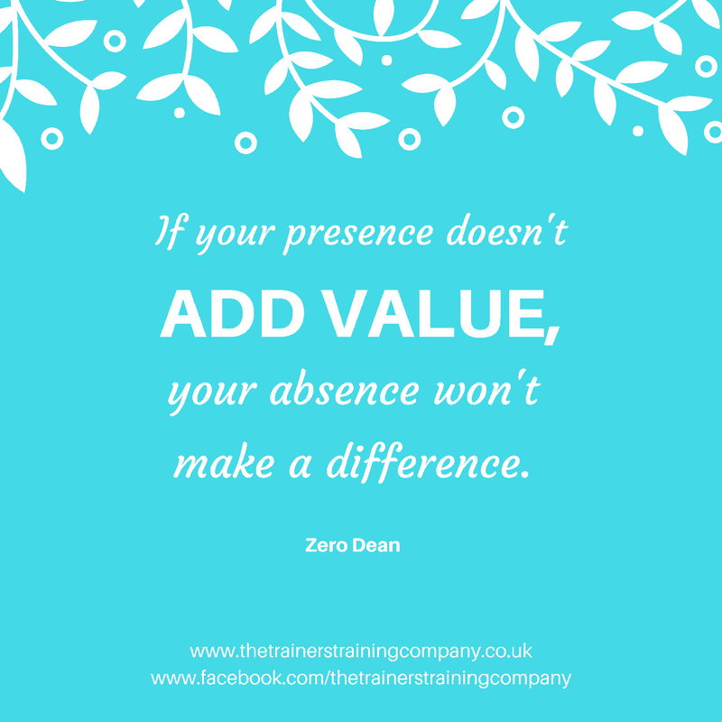 If your presence doesn't add value, your absence won't make a difference. Quote by Zero Dean.