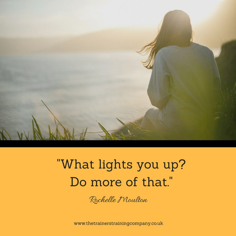 """What lights you up? Do more of that."" Quote by Rochelle Moulton"