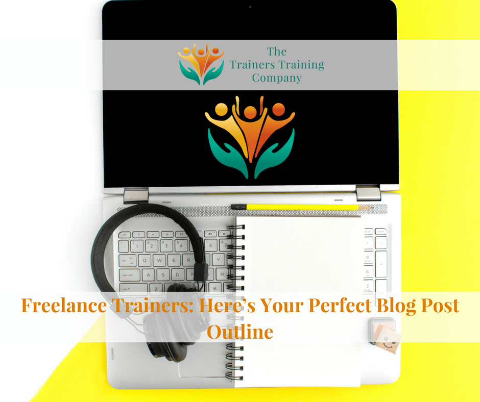 Freelance Trainers: Here's Your Perfect Blog Post Outline