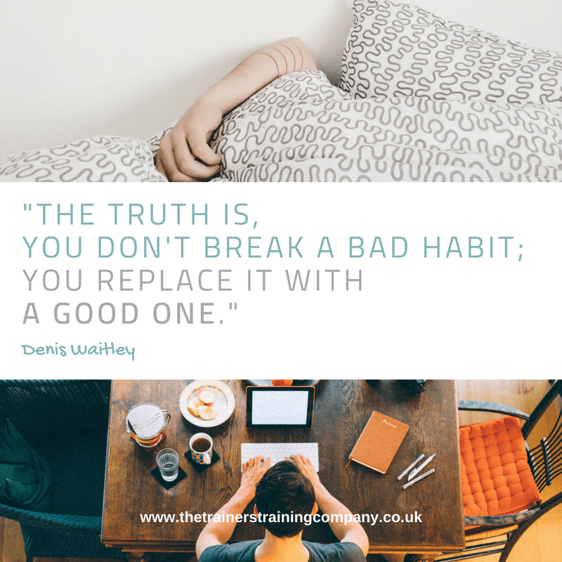 """The truth is you don't break a bad habit; you replace it with a good one."" Quote by Denis Waitley"