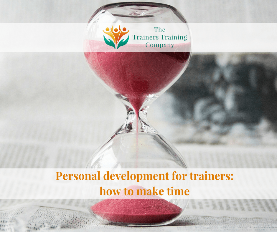 Personal development for trainers: how to make time