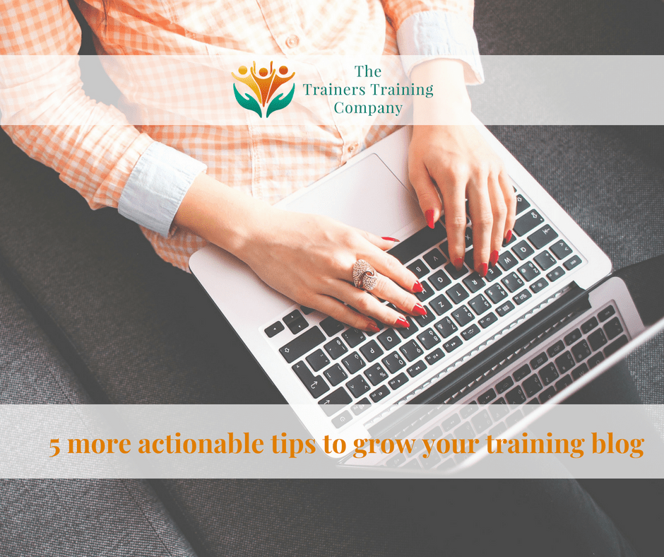 5 more actionable tips to grow your training blog