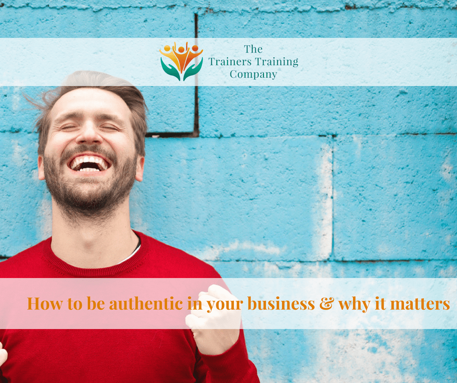How to be authentic in your business and why it matters