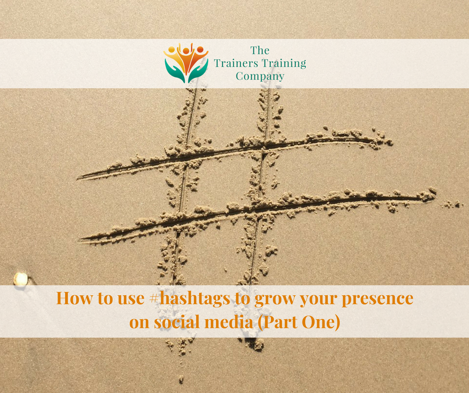 How to use #hashtags to grow your presence on social media (Part Two)