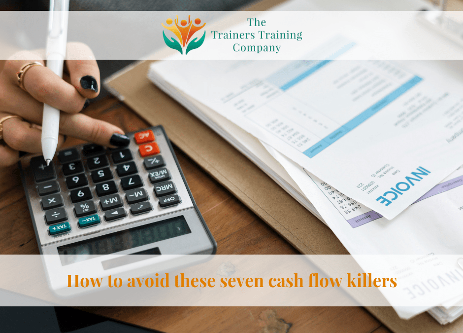 How to avoid these seven cash flow killers