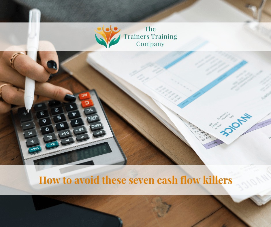 How to avoid these 7 cash flow killers