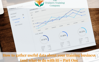 How to gather useful data about your training business (and what to do with it) – Part One