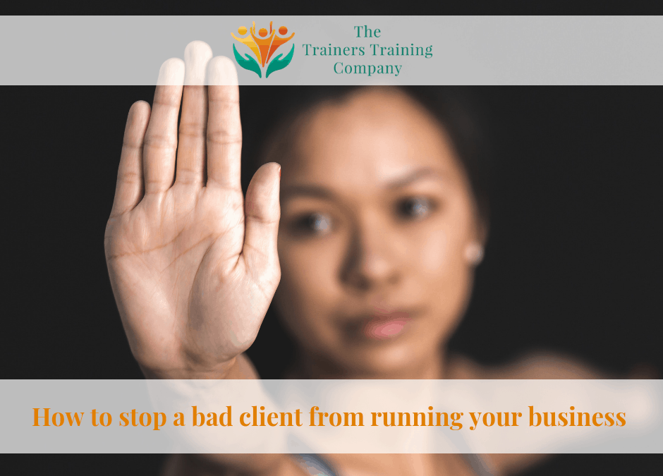 How to stop a bad client from running your business