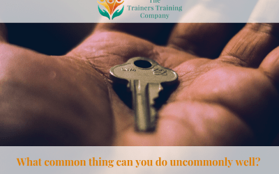 What common thing can you do uncommonly well?