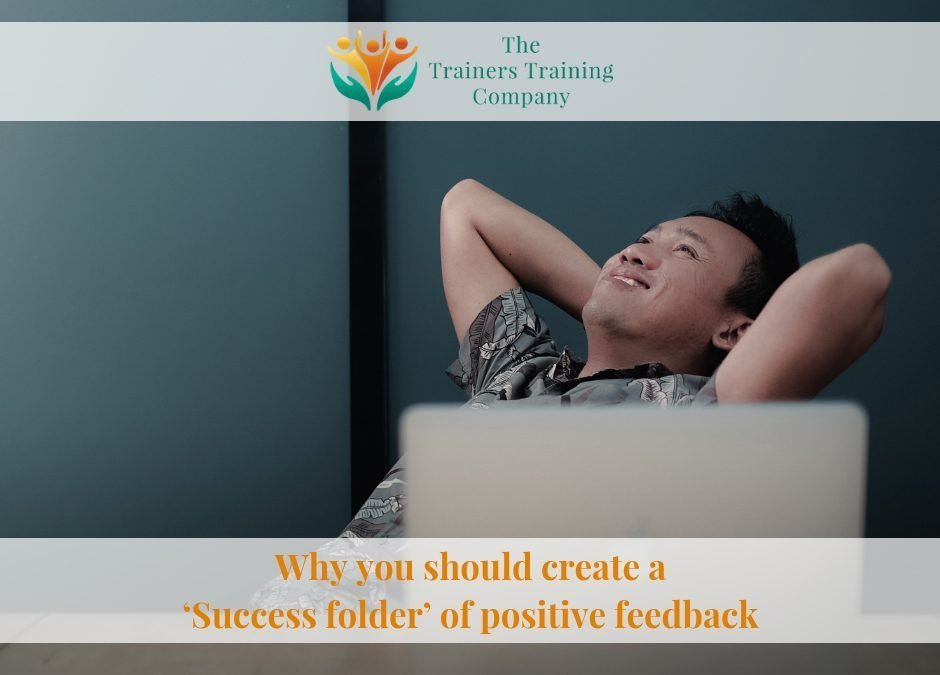 Why you should create a 'Success folder' of positive feedback