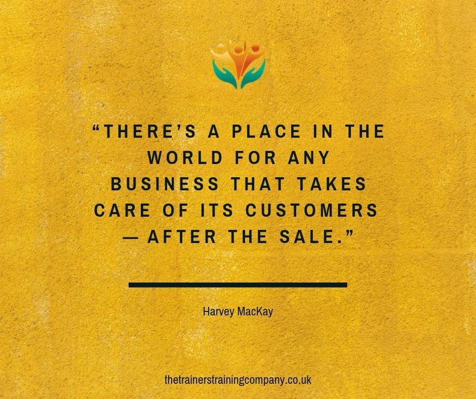 """There's a place in the world for any business that takes care of its customers after the sale."" Quote by Harvey MacKay"