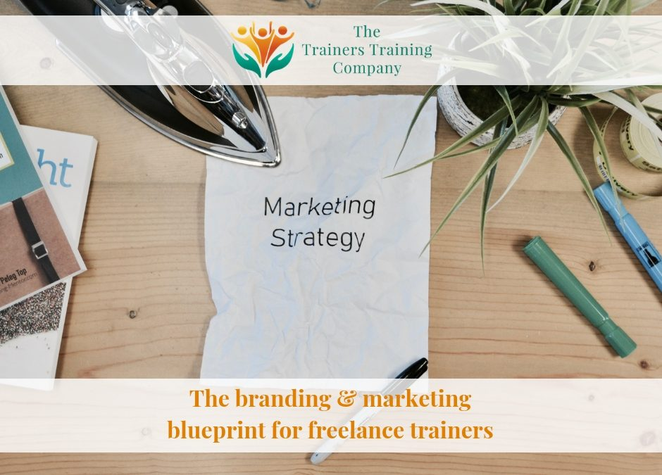 The branding & marketing blueprint for freelance trainers