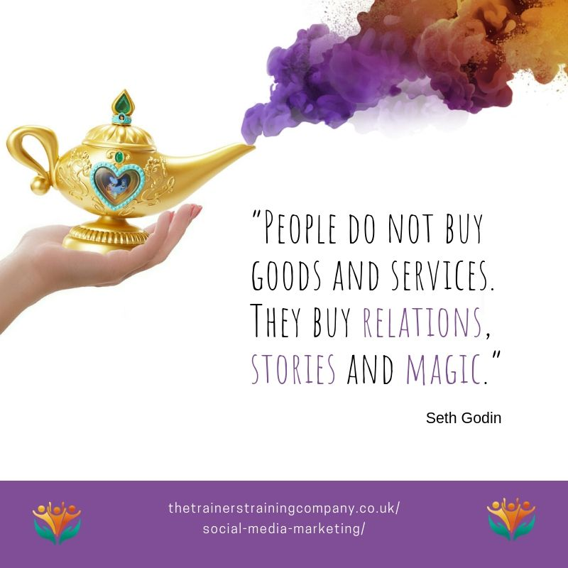 """People do not buy goods and services. They buy relations, stories and magic."" Quote by Seth Godin"