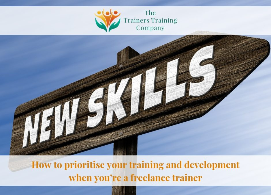How to prioritise your training and development when you're a freelance trainer