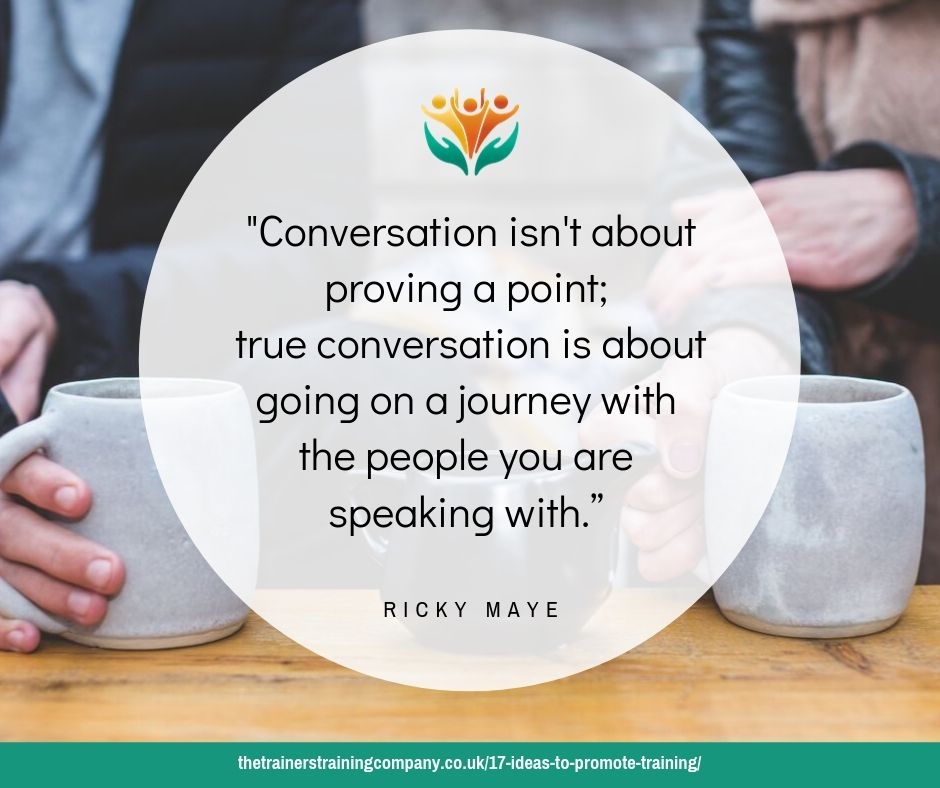"Conversation isn't about proving a point; true conversation is about going on a journey with the people you are speaking with."" Quote by Ricky Maye"