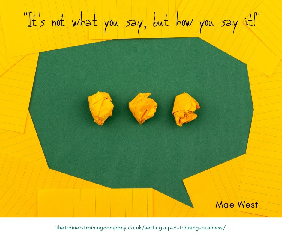 """It's not what you say, but how you say it."" Quote by Mae West"